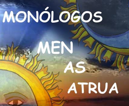 MONOLOGOS MEN AS ATRUA